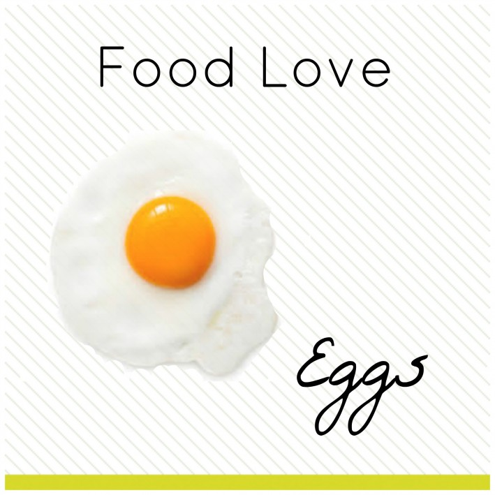 Food Love: Eggs